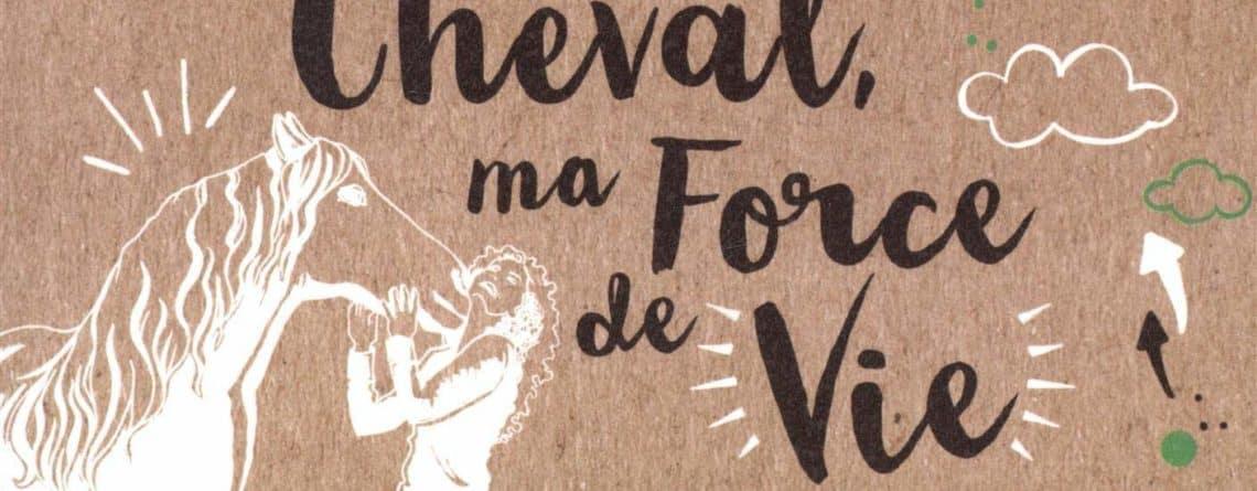 [Lecture] Cheval, ma force de vie